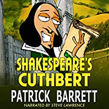 Shakespeare's Cuthbert (       UNABRIDGED) by Patrick Barrett Narrated by Steve Lawrence