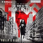 The Man in the High Castle (       UNABRIDGED) by Philip K. Dick Narrated by Jeff Cummings