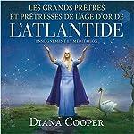 Les grands prêtres et prêtresses de l'âge d'Or de l'Atlantide : Enseignement et méditation | Diana Cooper