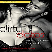 Dirty Dates: Erotic Fantasies for Couples Audiobook by Rachel Kramer Bussel Narrated by Rose Caraway
