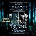 The Thunder Warrior: The de Shera Brotherhood, Book Two (       UNABRIDGED) by Kathryn Le Veque Narrated by Gethyn Edwards