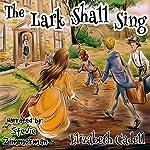 The Lark Shall Sing | Elizabeth Cadell