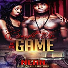 Caught Up in the Game Audiobook by  NEAN Narrated by Cee Scott