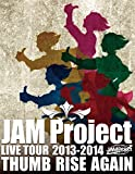 JAM Project LIVE TOUR 2013-2014 THUMB RISE AGAIN LIVE Blu-ray