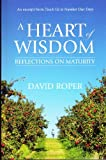 A Heart of Wisdom - Reflections on Maturity