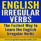 English Irregular Verbs: The Fastest Way to Learn the English Irregular Verbs Hörbuch von  www.englishirregularverbs.com Gesprochen von: James Scott