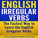 English Irregular Verbs: The Fastest Way to Learn the English Irregular Verbs |  www.englishirregularverbs.com