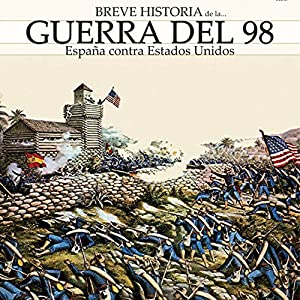 Breve historia de la Guerra del 98 Audiobook