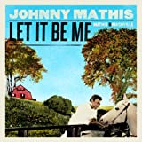 Let It Be Me: Mathis in Nashville ~ Johnny Mathis