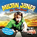 On The Road  by Milton Jones Narrated by Milton Jones