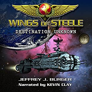 Wings of Steele: Destination Unknown, Book 1 Audiobook