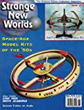 Strange New Worlds #14 1994 50s Space-Age Model Kits Star Trek (Strange New Worlds Science Fiction Collectors Magazine)