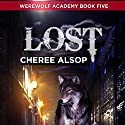 Lost: Werewolf Academy, Book 5 Audiobook by Cheree Lynn Alsop Narrated by Christopher Dumbreski