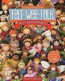 img - for Felt Wee Folk - New Adventures: 120 Enchanting Dolls book / textbook / text book