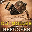 The Remaining: Refugees Audiobook by D. J. Molles Narrated by Christian Rummel
