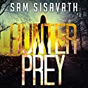 Hunter/Prey: A Revenge Thriller Audiobook by Sam Sisavath Narrated by Joshua Reiniger