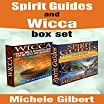 Spirit Guides and Wicca | Michele Gilbert