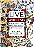 Live Writing: Breathing Life into Your Words (0380797011) by Fletcher, Ralph