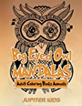 Big Eyed Owl Mandalas: Adult Coloring...