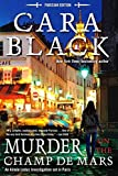 Murder on the Champ de Mars (Aimee Leduc Investigation) (Aimee Leduc Investigations) by Cara Black (5-Mar-2015) Hardcover