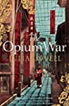 The Opium War: Drugs, Dreams and the...