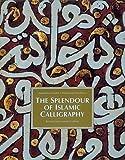 img - for The Splendor of Islamic Calligraphy by Abdelkebir Khatibi (1996-03-19) book / textbook / text book