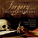 Forgery and Counterforgery: The Use of Literary Deceit in Early Christian Polemics (       UNABRIDGED) by Bart D. Ehrman Narrated by Noah Michael Levine