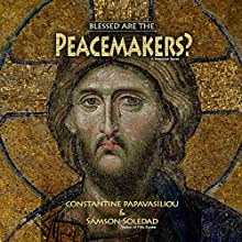 Blessed Are the Peacemakers?: The Destruction of Paradise (       UNABRIDGED) by Samson Soledad, Constantine Papavasiliou Narrated by Samson Soledad
