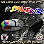 SpaceGirl: Downloading the Legacy: The Great Northern Audio Theatre | Brian Price,Jerry Stearns