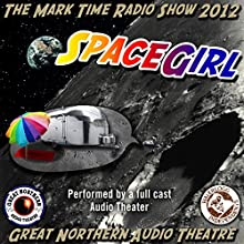 SpaceGirl: Downloading the Legacy: The Great Northern Audio Theatre  by Brian Price, Jerry Stearns Narrated by  full cast