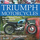 Triumph Motorcycles: From Speed-Twin to Bonneville ~ Timothy Remus