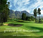 South Africa's Greatest Golf Destinat...