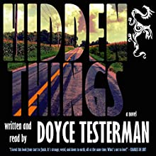 Hidden Things: A Novel (       UNABRIDGED) by Doyce Testerman Narrated by Doyce Testerman