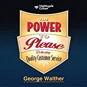 The Power to Please: Delivering Quality Customer Service | George Walther