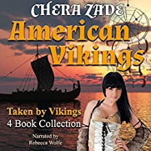 American Vikings Bundle: Formerly Vinland Revelries Series (       UNABRIDGED) by Chera Zade Narrated by Rebecca Wolfe