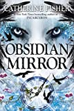 Obsidian Mirror (0142426776) by Fisher, Catherine