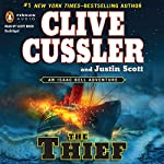 The Thief: An Isaac Bell Adventure, Book 5 | Clive Cussler,Justin Scott
