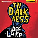 In Darkness Audiobook by Nick Lake Narrated by Benjamin L. Darcie