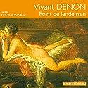 Point de lendemain Hörbuch von Vivant Denon Gesprochen von: Sophie Chauveau