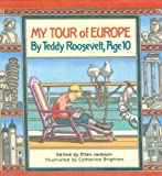My Tour of Europe: By Teddy Roosevelt