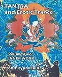 Tantra & Erotic Trance: Volume Two -...
