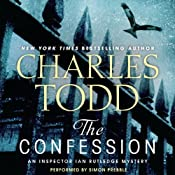 The Confession: An Inspector Ian Rutledge Mystery | [Charles Todd]