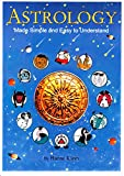 Astrology Made Simple and Easy to Understand