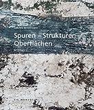 Spuren Strukturen Oberflächen: Acrylmalerei Gabriele Middelmann