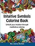 Intuitive Symbols Coloring Book: Unlock your intuition through meditative coloring