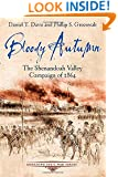 Bloody Autumn: The Shenandoah Valley Campaign of 1864 (Emerging Civil War)