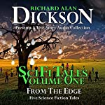 Sci Fi Tales, Volume One: From the Edge, Gold Edition | Richard Alan Dickson