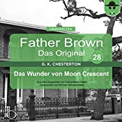 Das Wunder von Moon Crescent (Father Brown - Das Original 28) | Gilbert Keith Chesterton