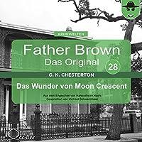 Das Wunder von Moon Crescent (Father Brown - Das Original 28) Hörbuch