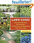 Lawn Gone!: Low-Maintenance, Sustaina...
